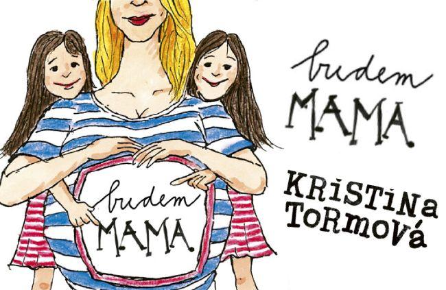 Budem Mama, kristína Tormová