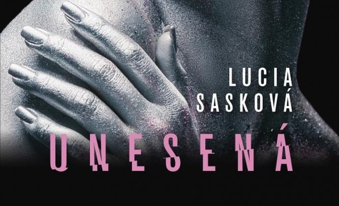 Lucia Sasková, Unesená
